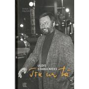 """Daiga Mazvērsīte - Uldis Stabulnieks """"Tik un tā"""", grāmata (jauna), biogrāfija, 304 lpp."""